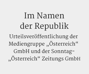 Urteilsveröffentlichung der  Mediengruppe Österreich  GmbH und der Sonntag- Österreich Zeitungs GmbH